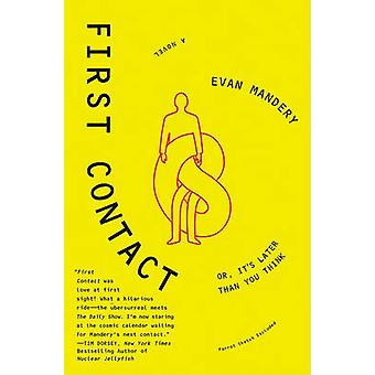 First Contact - Or - It's Later Than You Think by Evan Mandery - 97800