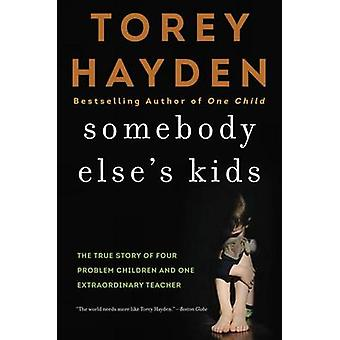 Somebody Else's Kids - The True Story of Four Problem Children and One