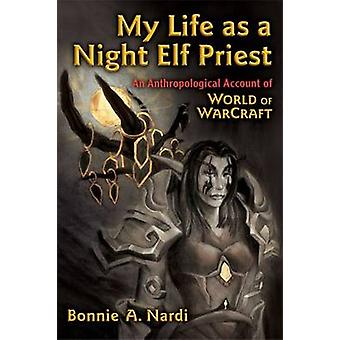 My Life as a Night Elf Priest - An Anthropological Account of World of