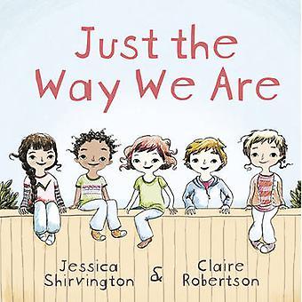 Just the Way We Are by Just the Way We Are - 9780733331640 Book