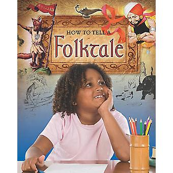 How to Tell a Folktale by Carol Alexander - 9780778716310 Book