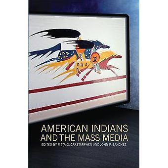 American Indians and the Mass Media by Meta G Carstarphen - John P Sa