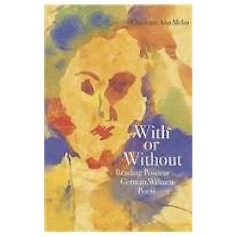 With or without - Reading Postwar German Women Poets by Charlotte Ann