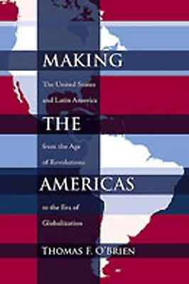 Making the Americas - The United States and Latin America from the Age