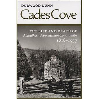 Cades Cove - Life Death Southern Appalachian Community by Durwood Dunn