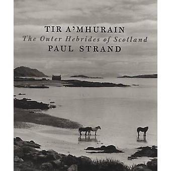 Tir A'Mhurain - The Outer Hebrides of Scotland by Paul Strand - Cather