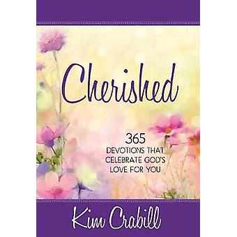 Cherished - 365 Devotions that Celebrate God's Love for You by Kim Cab