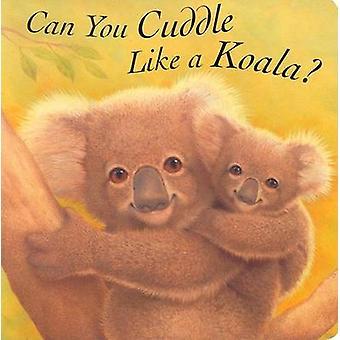 Can You Cuddle Like a Koala by John Butler - 9781561453474 Book