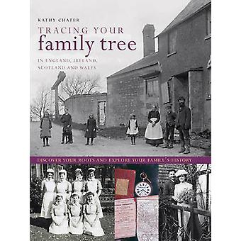 Tracing Your Family Tree - In England - Ireland - Scotland and Wales b
