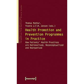 Health Promotion and Prevention Programmes in Practice - How Patients'