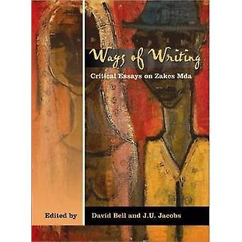 Vägen av handstil - kritiska essäer om Zakes Mda av David Bell - J. U. J