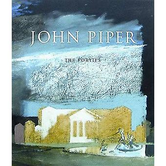 John Piper - The Forties by David Fraser Jenkins - 9780856675348 Book