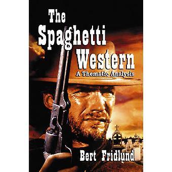 Spaghetti Western - un análisis temático por Bert Fridlund - 9780786