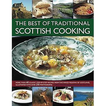 Best of Traditional Scottish Cooking - More Than 60 Classic Step-by-st