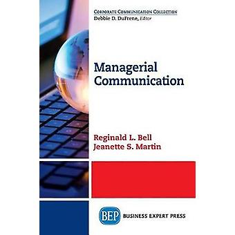 Managerial Communication by Bell & Reginald L.