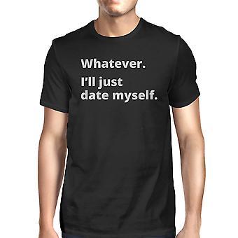 Heute mich Herren schwarz Grafik T-Shirt lustig sagen Geschenk für ihn
