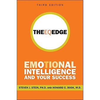 The EQ Edge Third Edition: Emotional Intelligence and Your Success (Paperback) by Stein Steven J. Book Howard E.
