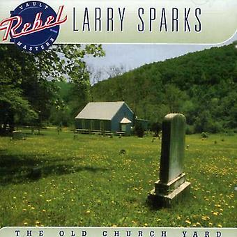 Larry Sparks - gamle kirke værftet [CD] USA import