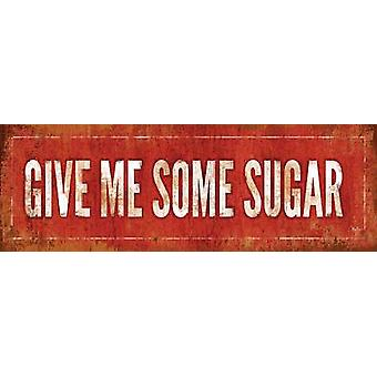 Give Me Some Sugar Poster Print by Mollie B (18 x 6)