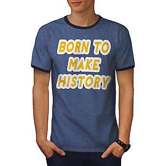 Born Make History Men Heather Blue / NavyRinger T-shirt | Wellcoda
