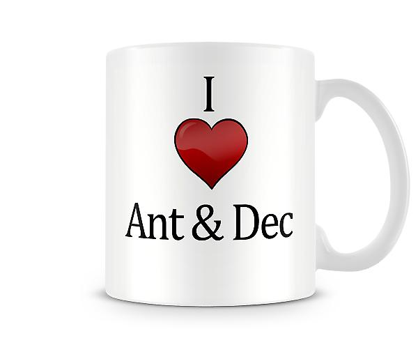 I Love Ant And Dec Printed Mug