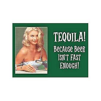 Tequila omdat bier is niet snel genoeg grappige Fridge Magnet