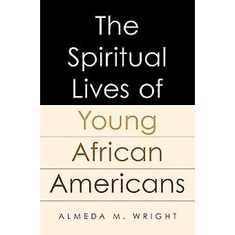 The Spiritual Lives of Young African Americans by Almeda Wright - 978