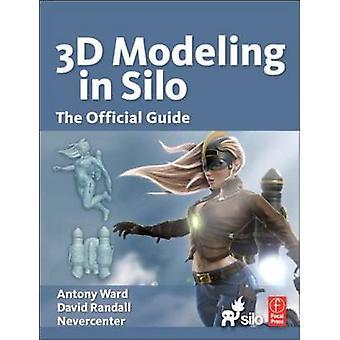 Modelagem 3D no Silo - o guia oficial de Antony Ward - David Randal