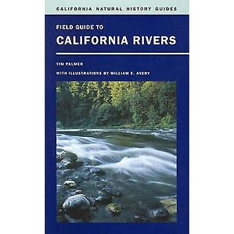 Field Guide to California Rivers by Tim Palmer - William E. Avery - 9