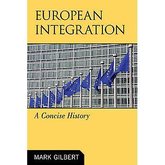Europäische Integration - eine kurze Geschichte von Mark Gilbert - 97807425666