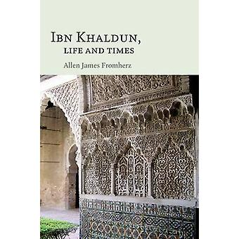 Ibn Khaldun - Life and Times by Allen James Fromherz - 9780748644834 B