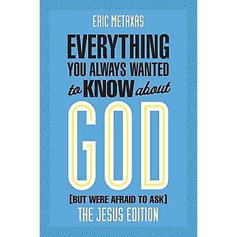 Alt, hvad du altid ønsket at vide om Gud (men var bange for at som