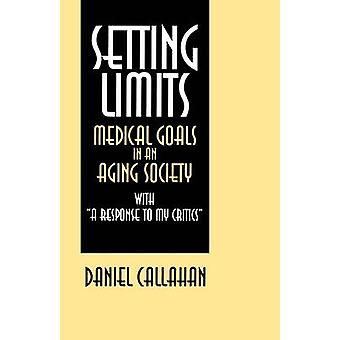 Setting Limits - Medical Goals in an Aging Society with A Response to