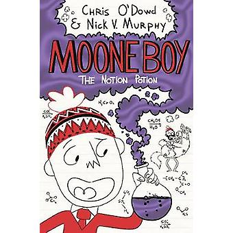 Moone Boy 3 - The Notion Potion by Chris O'Dowd - 9781509834822 Book