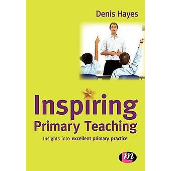 Inspiring Primary Teaching by Denis Hayes - 9781844450725 Book
