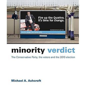 Minority Verdict - The Conservative Party - the Voters and the 2010 El