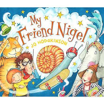 Min vän Nigel av Jo Hodgkinson - 9781849395380 bok