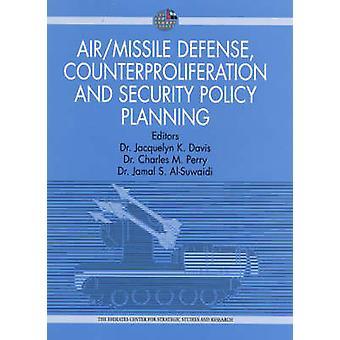 Luft/missilförsvar - Counterproliferation och säkerhet politik Planni