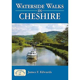 Waterside Walks in Cheshire by James F. Edwards - 9781853065569 Book
