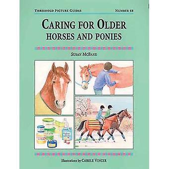 Caring for Older Horses and Ponies by Susan McBane - Carole Vincer -