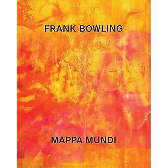 Frank Bowling - Mappa Mundi by Okwui Enwezor - 9783791356587 Book