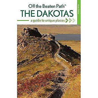 Die Dakotas abseits der ausgetretenen Pfade: ein Führer zu einzigartigen Orten, die neunte Ausgabe (aus der ausgetretenen Pfade-Serie)