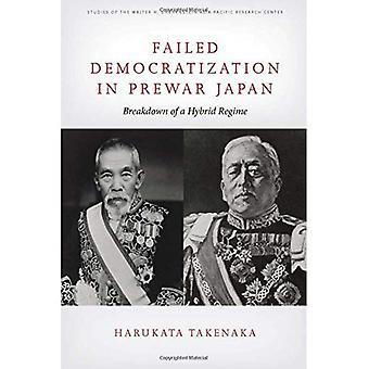 Misslyckades demokratisering i FÖRKRIGS Japan: uppdelning av en Hybrid regim (studier av Walter H. Shorenstein Asi...