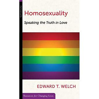 Homosexuality, Speaking the Truth in Love (Resources for Changing Lives)
