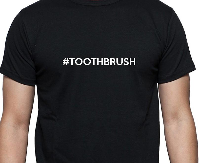 #Toothbrush Hashag Toothbrush Black Hand Printed T shirt
