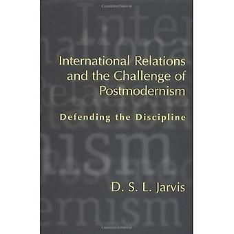 Internationella relationer och utmaningen att postmodernismen: försvara disciplin (studier i International...