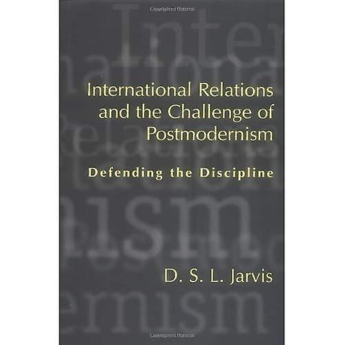 International Relations and the Challenge of Postmodernism  Defending the Discipline (Studies in International...