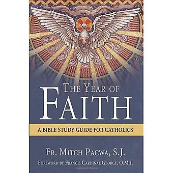 The Year of Faith: A Bible Study Guide for Catholics
