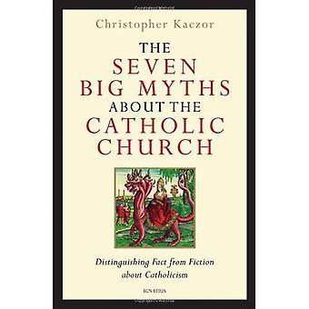 De sju stora myterna om den katolska kyrkan: skilja faktum från Fiction