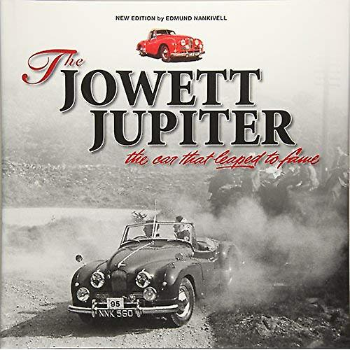 The Jowett Jupiter - The car that leaped to fame  New edition
